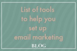 List of tools to help you set up email marketing