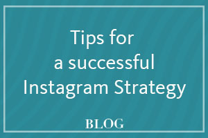 Tips for a successful instagram strategy