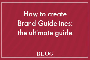 How to create brand guidelines ultimate guide