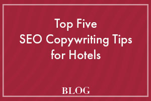 Top 5 seo copywriting tips for hotels