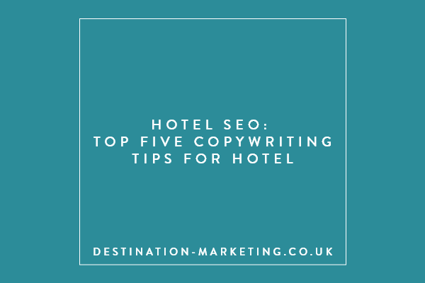 Top Hotel Copywriting Tips