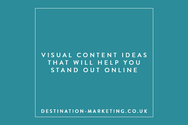 Visual content ideas to help you stand out